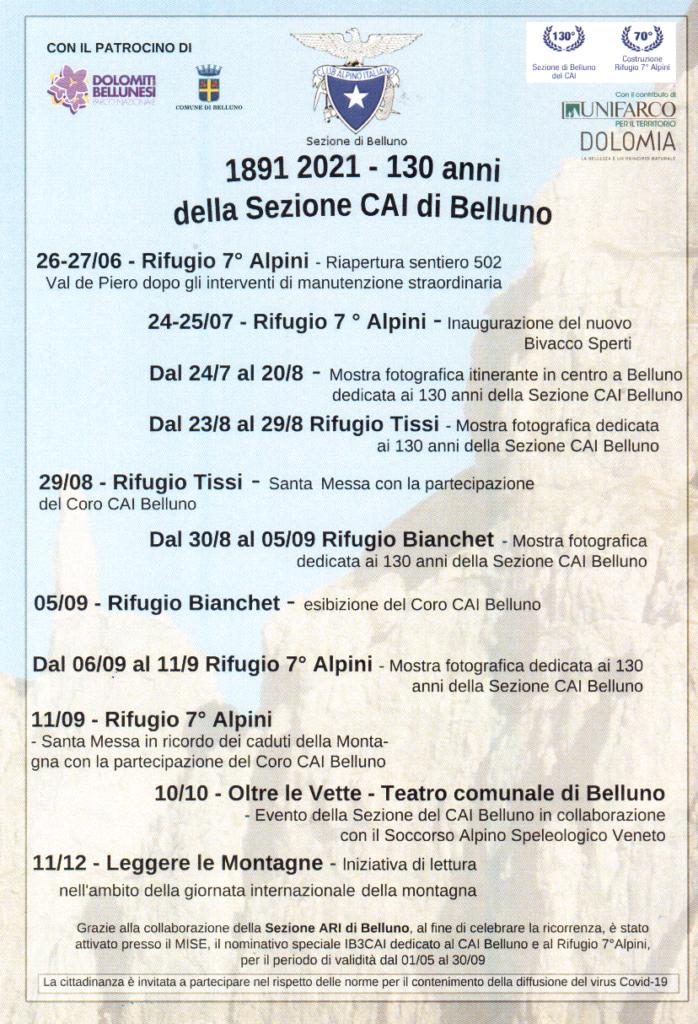 Quest'anno la città di Belluno e nello specifico la locale sezione del CAI sono interessate dalla celebrazione di due importanti traguardi. L'anniversario per i 130 anni della Sezione CAI di Belluno e l'anniversario per i 70 anni del Rifugio 7° Alpini.